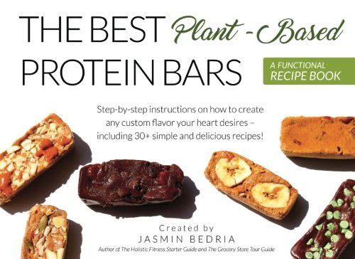 The Best Plant Based Protein Bars A Functional Recipe Book 0 - The Best Plant-Based Protein Bars: <span>A Functional Recipe Book</span>